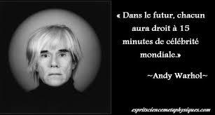 A.Warhol et son quart d'heure de gloire